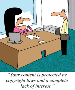"""Your content is protected by copyright laws and a complete lack of interest."" // ShutterStock"