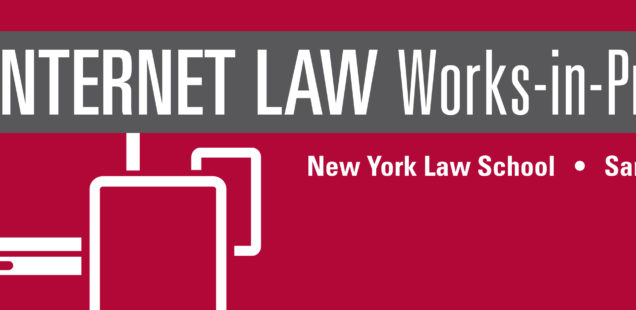 Call for Papers/Participation: 7th Annual Internet Law Works-in-Progress, SCU, March 4, 2017